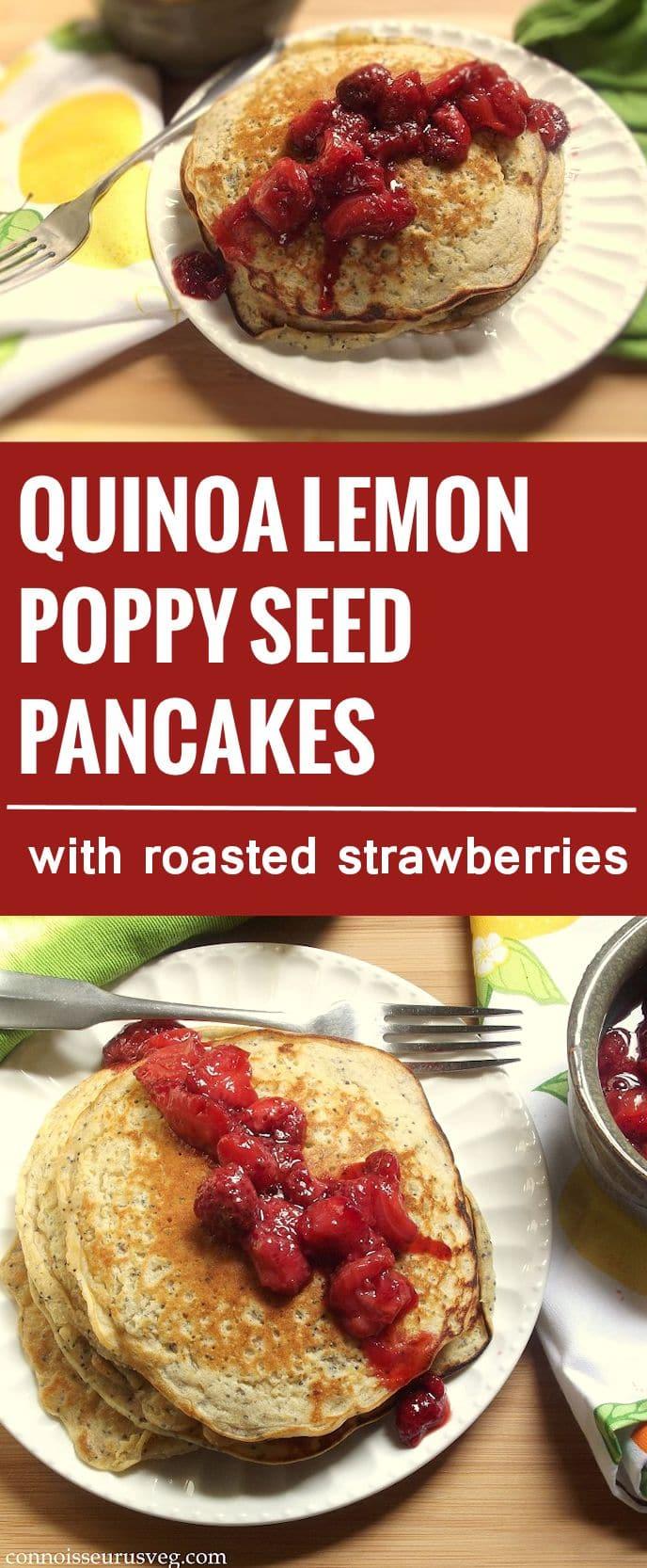 Quinoa Lemon Poppy Seed Pancakes with Roasted Strawberries