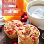 Cranberry Orange Quinoa Muffins
