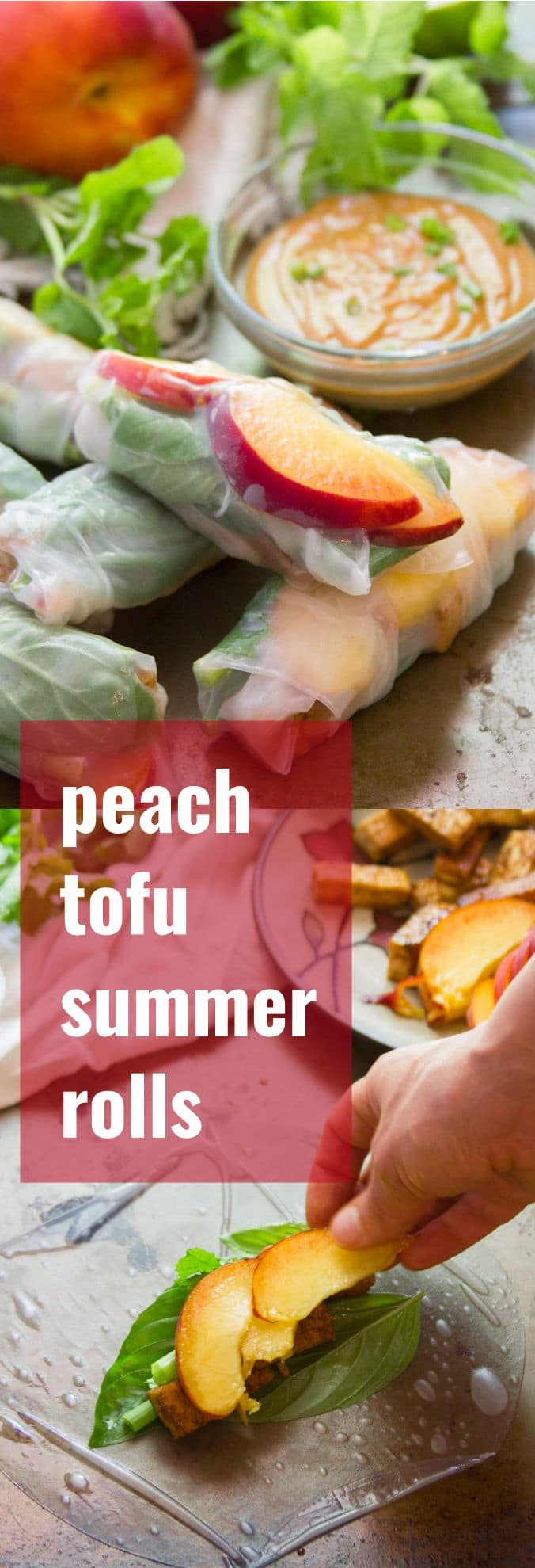 Tofu & Peach Summer Rolls with Peanut Dipping Sauce
