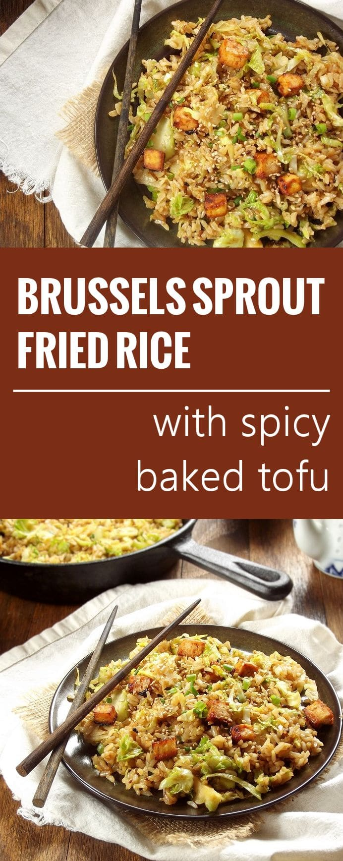 Brussels Sprout Fried Rice with Spicy Tofu - Connoisseurus Veg