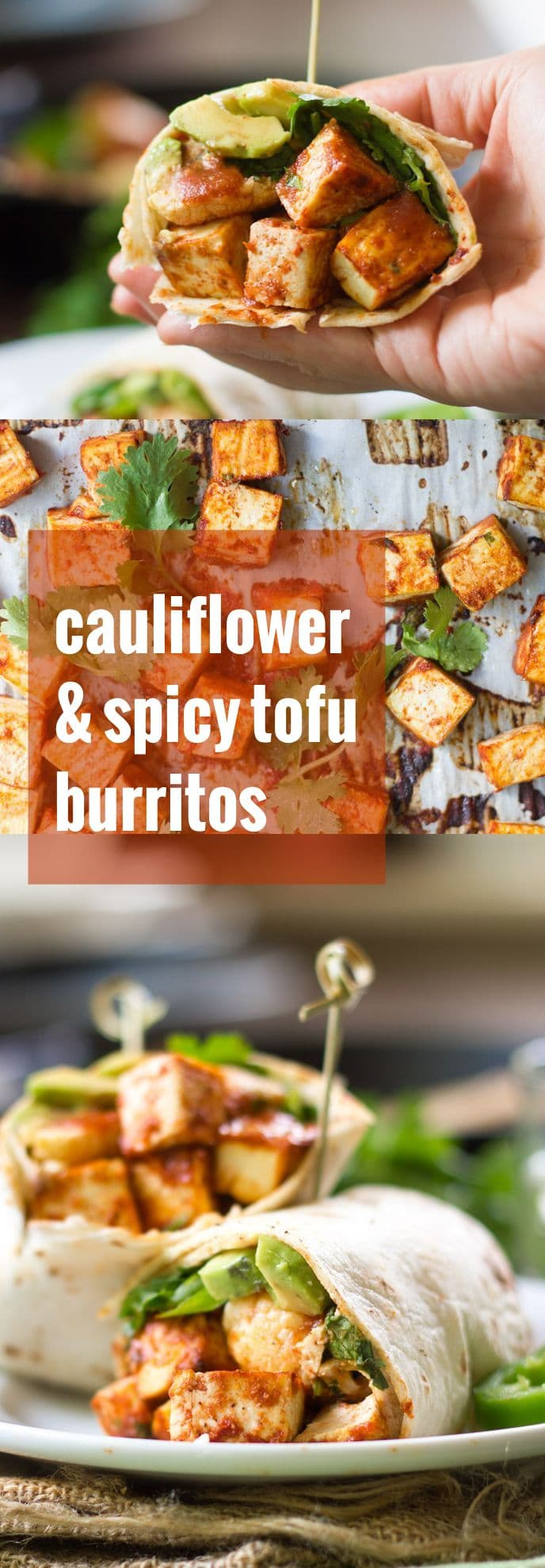 Garlic Roasted Cauliflower and Spicy Baked Tofu Burritos
