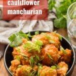 Baked Cauliflower Manchurian
