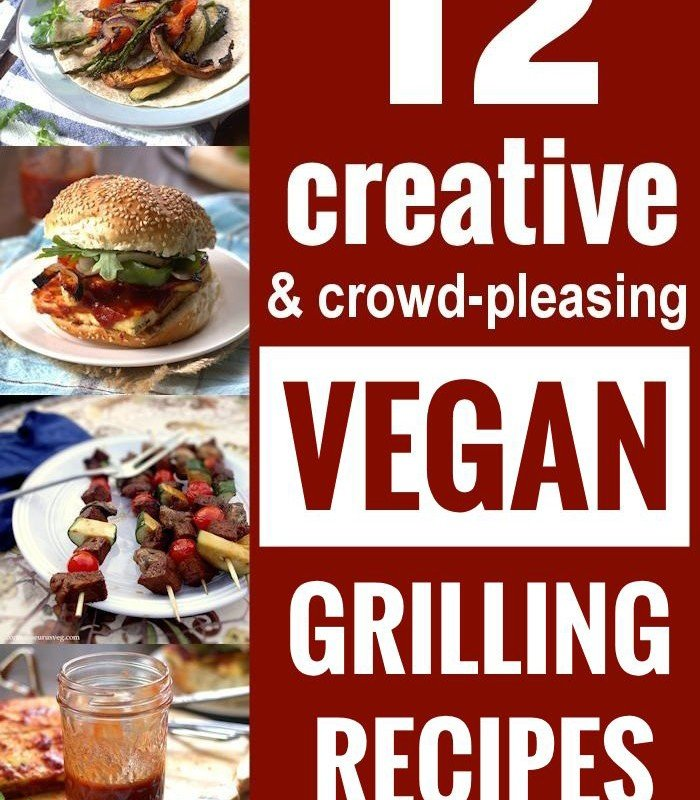 12 Creative and Crowd-Pleasing Vegan Grilling Recipes