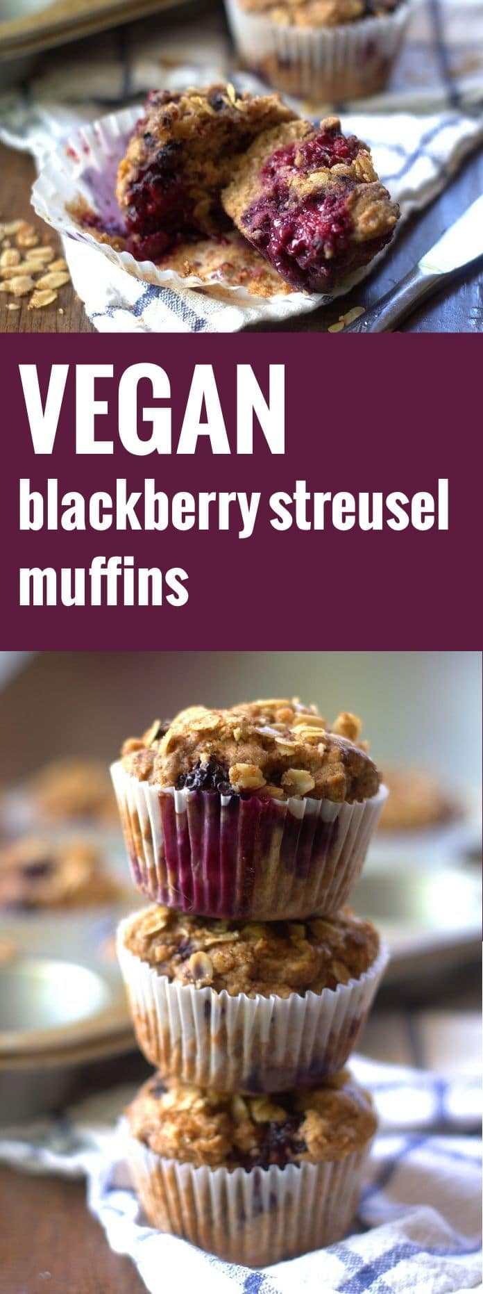 Vegan Blackberry Muffins with Oatmeal Streusel Topping