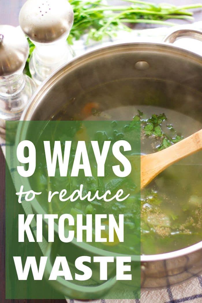 9 Ways to Reduce Kitchen Waste