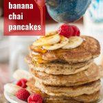Vegan Banana Chai Pancakes