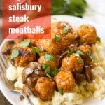 Vegan Salisbury Steak Meatballs with Mashed Potatoes & Mushroom Gravy