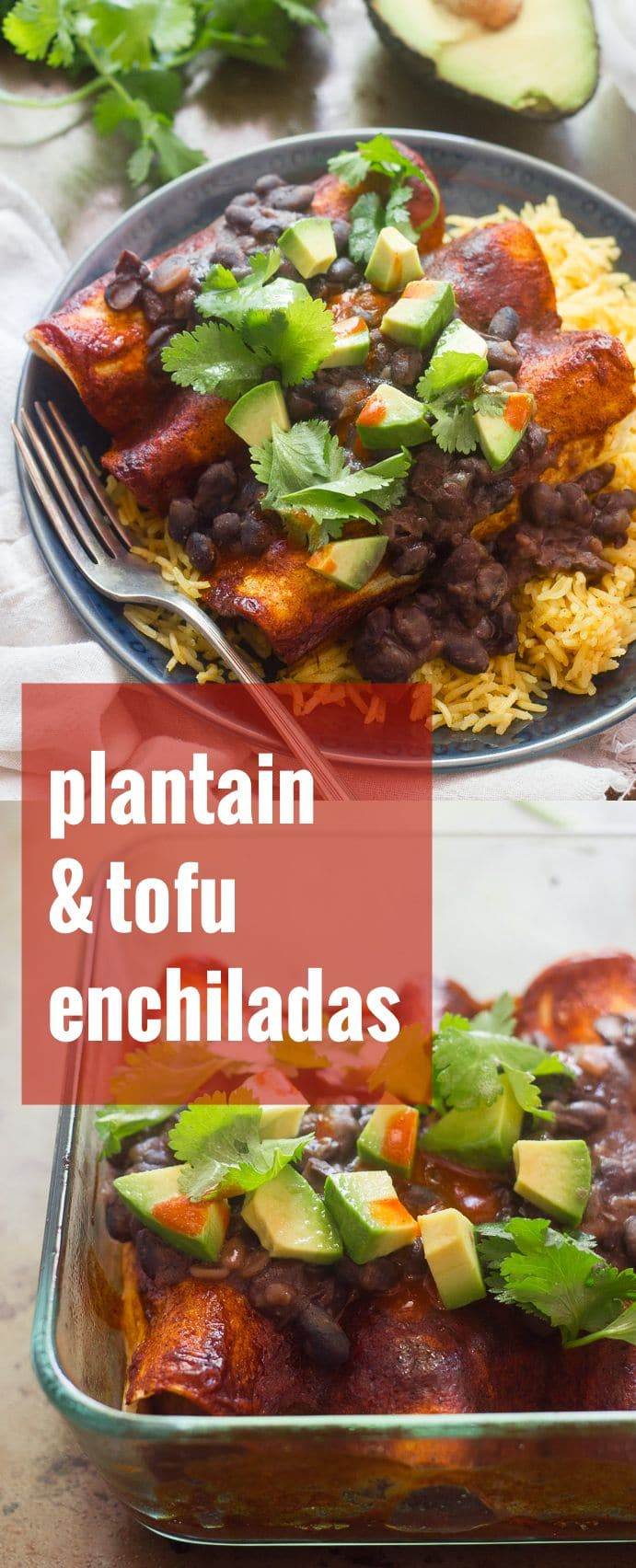 Black Bean Smothered Tofu & Plantain Enchiladas