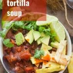Vegan Black Bean Tortilla Soup