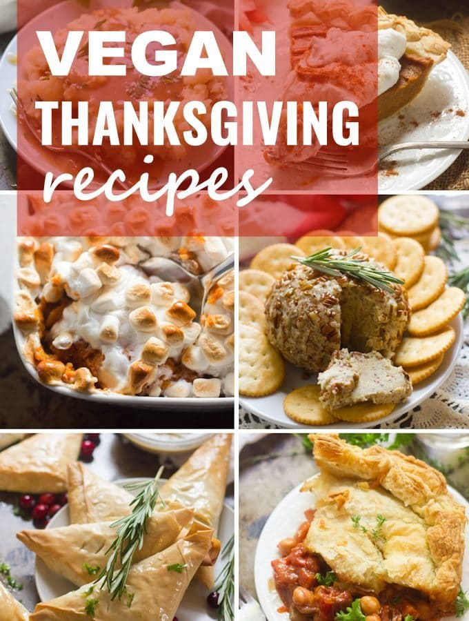 Collage Showing 6 Vegan Thanksgiving Recipes: Vegan Gravy, Sweet Potato Pie, Sweet Potato Casserole, Vegan Cheeseball, Savory Hand Pies, and Chickpea Ragout Pot Pie