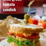 Vegan Fried Green Tomato Sandwiches