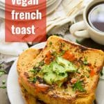Savory Vegan French Toast