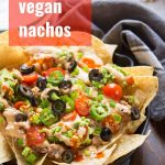 Ultimate Vegan Nachos