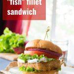 Crispy Vegan Fish Fillet Sandwiches with Tartar Sauce