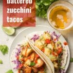 Beer-Battered Zucchini Tacos