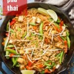 "Skillet of Vegan Pad Thai with Text Overlay Reading ""Vegan Pad Thai"""